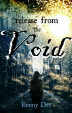 Release from the Void by emmy_dee