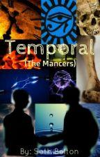Temporal(The Mancers) by Xlr8edMayhem