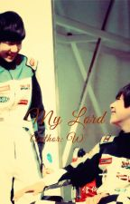 [ThiênNguyên][Shortfic]My Lord by crackedwingg0906