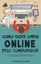 Como Fazer Capas Online Pelo Computador | O Guia Definitivo by 123_Maria_123