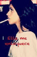 Ella Me Enloquece  -camren G!P by zarellyflores02
