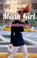 Mean Girl Tendencies by fflg14