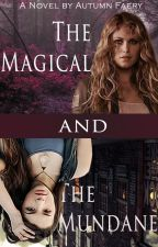 The Magical and The Mundane by Autumn_Faery