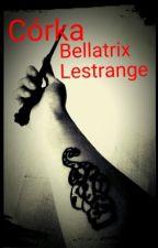 Córka Bellatrix Lestrange. by skskle