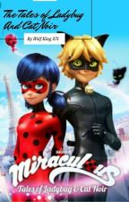 The Tales Of Ladybug And Cat Noir by WolfKing371