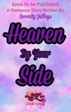 Heaven By Your Side (Approved under PHR) by MsSummerWriter