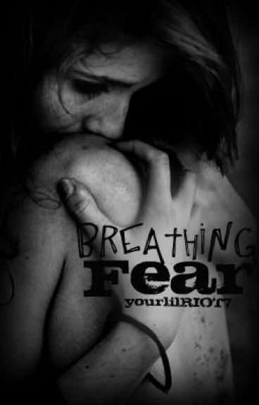 Breathing Fear