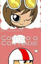 Contigo O Con Nadie. by violetasantos1232