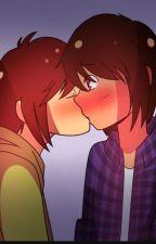 It Started With A Kiss (Chara X Frisk) by Naty_the_fangirl