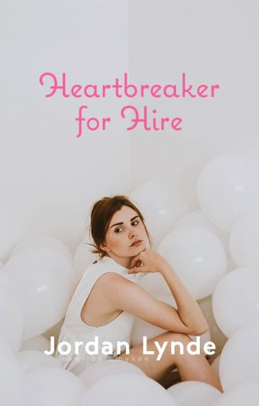 Heartbreaker for Hire by XxSkater2Girl16xX