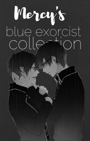 Mizuki's Blue Exorcist Collection by SincerelySinful