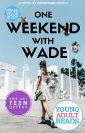 One Weekend With Wade by GeorginaBlueSmith