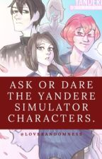 Ask Or Dare The Yandere Simulator Characters. by LoveRandomness