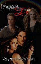 Por Ti (The Vampire Diaries)(¿enamorados?) by Brendadelena01
