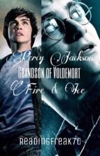 Grandson of Voldemort 2: Fire and Ice (#Wattys2017) by Readingfreak70