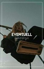 eventuell by lumosnyx