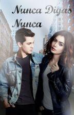 Nunca digas nunca by lalunatica33