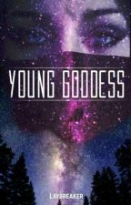 Young Goddess by Laybreaker
