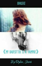 Banshee《My Babysitter Is A Vampire 》 by Falls_Flower_Crown