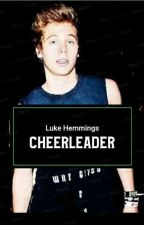 The Cheerleader ~ L.H by smilingluke_
