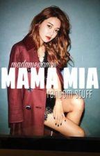 Mama Mia ↪️ random stuffs by madamedamin