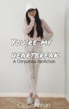 You're My Heartbreak ➸ Chrisonica [Discontinued]  by Krystalcolliner_