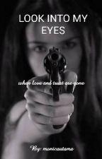 Look Into My Eyes by monicautama