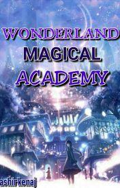 Wonderland Magical Academy by ashirkenaj