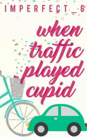 When Traffic Played Cupid  by ImPerfect_6