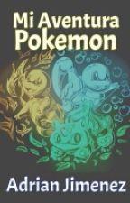 Mi Aventura Pokémon by Adrigliscor19