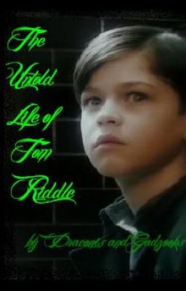 The Untold Life of Tom Riddle