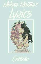 Melanie Martinez Lyrics by Mahoarca--