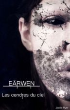 Eärwen : Les cendres du ciel by Jaelle-Rym