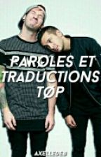 Paroles & Traductions TØP by axelledeb
