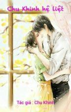 Chu Khinh hệ liệt ^_^ by stronggirl33