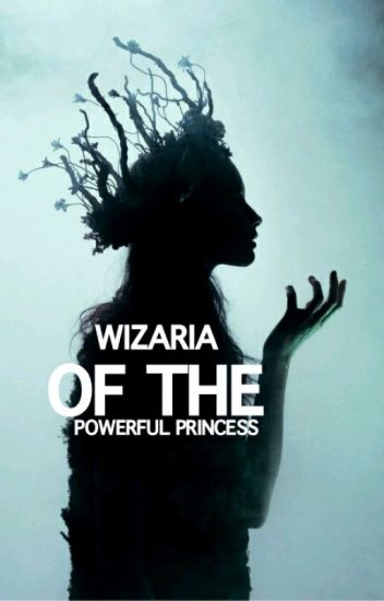 wizaria of the powerful princess