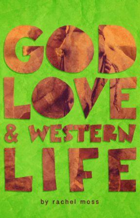 God, Love, & Western Life by RikkiRay