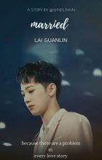 Nikah ;- Lai Guanlin by bbywnd