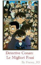 Detective Conan: Le Migliori Frasi  by francy_R5