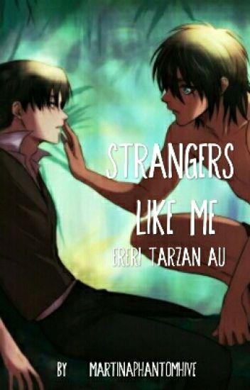Strangers Like Me • Ereri Tarzan AU •