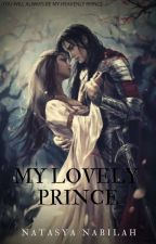 My Lovely Prince  by NatasyaNabilah