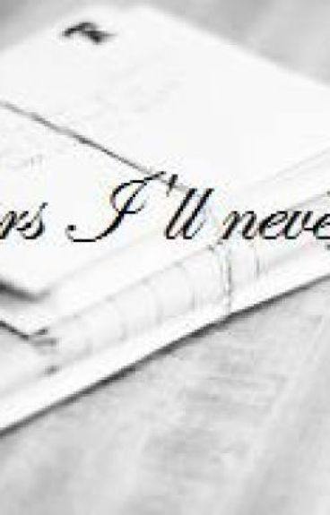 Letter's I'll never send by TheTruthAboutMe