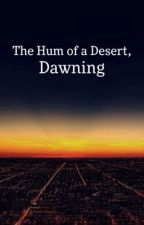 The Hum of a Desert, Dawning by Gemma_Boscombe