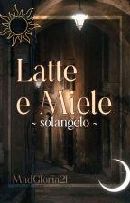 Latte e Miele ||Solangelo AU|| by MadGloria21