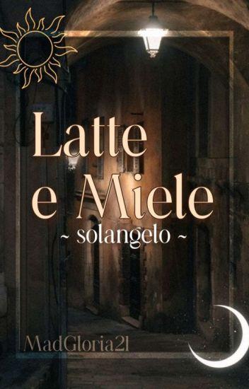 Latte e Miele ||Solangelo AU||