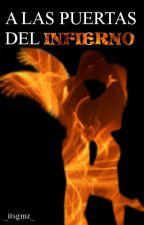 ©A las puertas del infierno. by SrtaRubia