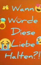 Wann Würde Diese Liebe Halten?//DieLochis FF by marielochijackson
