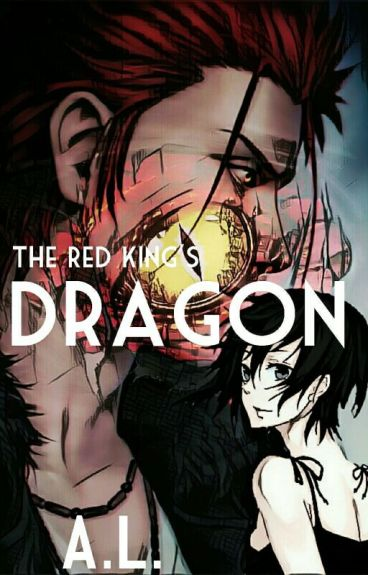 The Red King's Dragon (Mikoto Suoh X OC)
