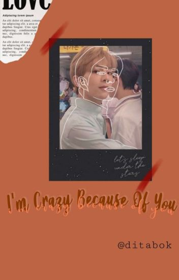 ❥I'm Crazy Because Of You ✔