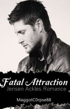 Fatal Attraction (Jensen Ackles Romance) COMPLETE by MaidOfMischief04